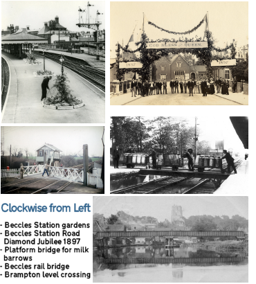 Clockwise from Left: Beccles Station gardens, Beccles Station Road Diamond Jubilee 1897, Platform bridge for milk barrows, Beccles rail bridge, Brampton level crossing.