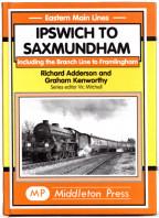 Eastern Main Lines - Ipswich to Saxmundham - Middleton Press